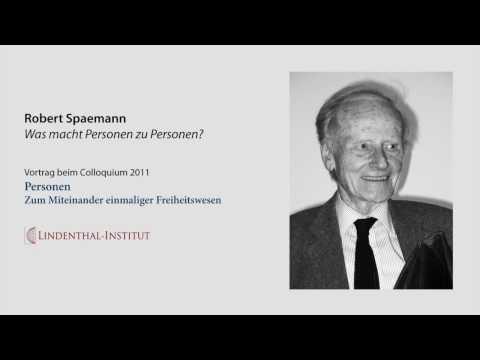 Robert Spaemann Was macht Personen zu Personen?
