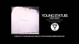 Watch Young Statues Half Light video
