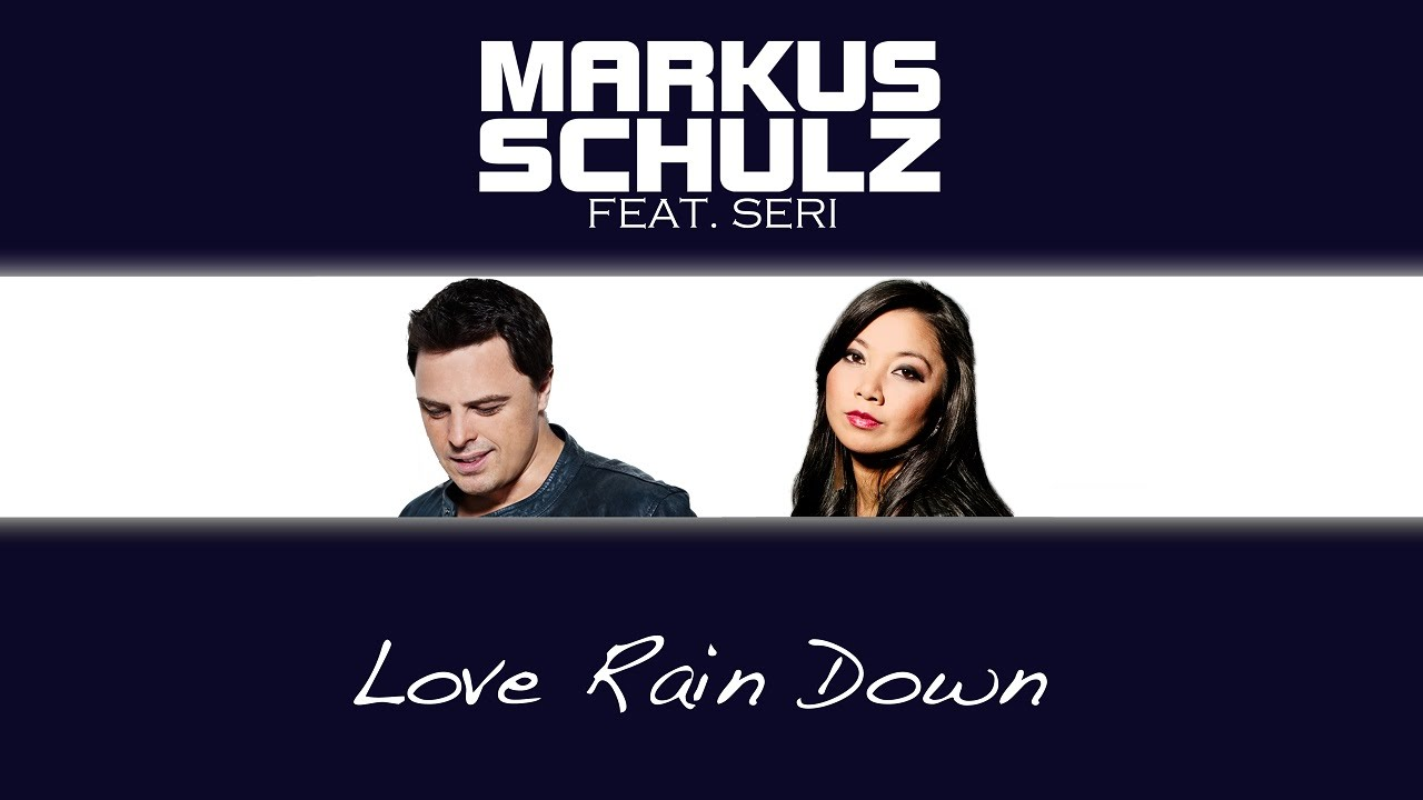 Markus Schulz feat. Seri - Love Rain Down (Myon & Shane 54 Summer Of Love Mix)