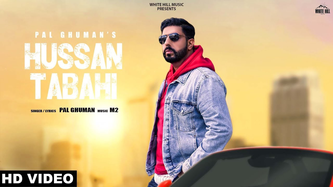 Hussan Tabahi (Full Song) Pal Ghuman | New Punjabi Song 2019 | White Hill  Music