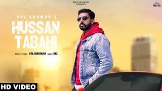 Hussan Tabahi (Full Song) Pal Ghuman   New Punjabi Song 2019   White Hill Music