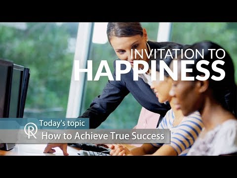 Invitation to Happiness (s2e3): How to Achieve True Success