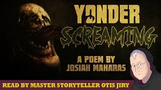 """Yonder Screaming"" by Josiah Maharas 