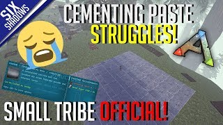 CEMENTING PASTE STRUGGLES! | Small Tribe PvP Official | Tribe Limit Servers - Ark: Survival Evolved