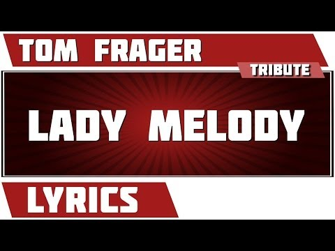Paroles Lady Melody - Tom Frager tribute
