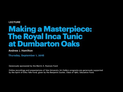 Making a Masterpiece: The Royal Inca Tunic at Dumbarton Oaks