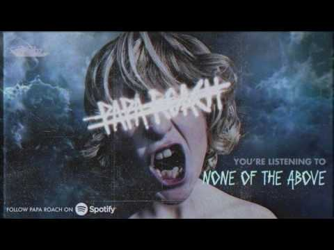 Papa Roach - None Of The Above (Official Audio)