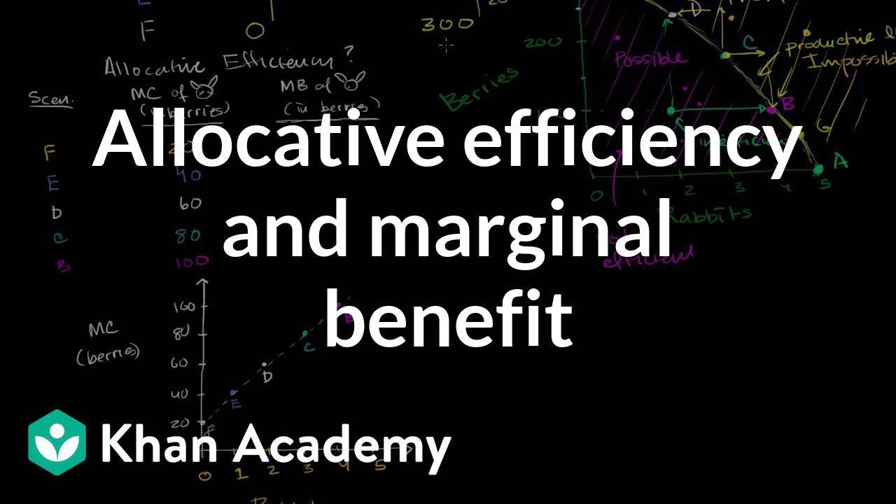 Allocative efficiency and marginal benefit | Microeconomics | Khan Academy