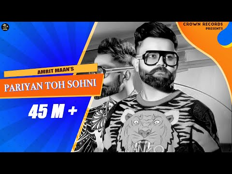 Pariyan Toh Sohni (Full Video) | Amrit Maan | Latest Punjabi Songs 2018