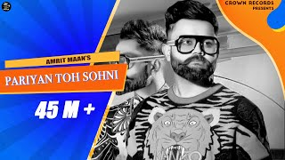 Pariyan Toh Sohni (Full Video) | Amrit Maan | Latest Punjabi Songs 2018 |