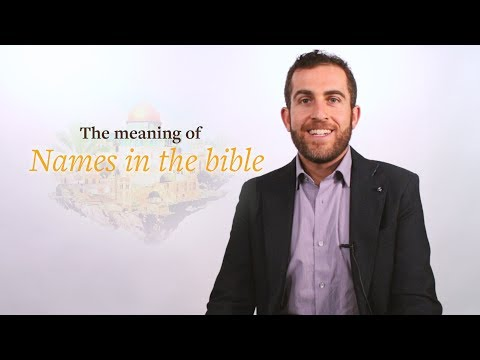 The Meaning Of Names In The Bible. Biblical Hebrew Insight By Professor Lipnick