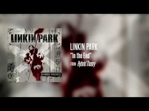 Linkin Park - In the End (Hybrid Theory)