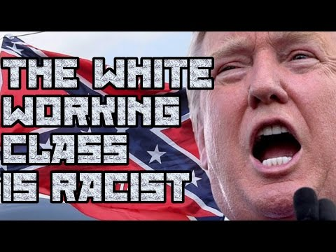 No Racist/Reactionary White Working Class?