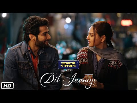 DIL JAANIYE Video | Khandaani Shafakhana | Sonakshi Sinha |Jubin Nautiyal,Payal Dev | Love Song 2019