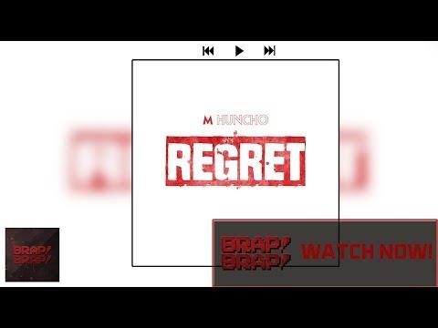 M Huncho - Regret @NoFaceHuncho
