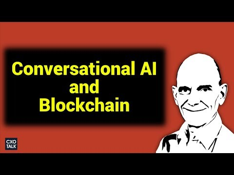 Artificial General Intelligence, AI, Machine Learning, and Blockchain with Peter Voss (CXOTalk # 295
