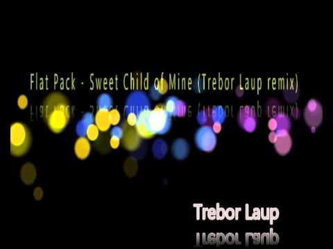 Flat Pack - Sweet Child of Mine (Trebor Laup remix)