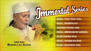 Immortal Series-Ustad Bismillah Khan  (Full Song Jukebox) - T-Series Classical Instrumental