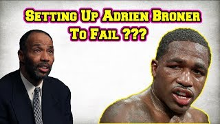 Is Al Haymon and Floyd Mayweather Setting Up Adrien Broner For Failure?