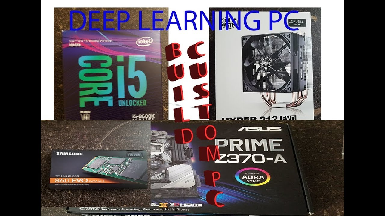 How To Build Deep Learning PC-- Part 1 Asus Prime Z370-A Overview &  Installation