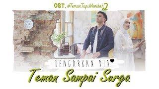 Gambar cover Dengarkan Dia -Teman Sampai Surga (Official Music Video) I Ost. #TemanTapiMenikah2