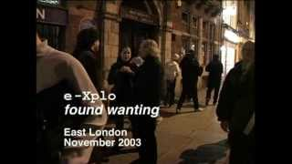 e-Xplo - Found Wanting - East London 2003 (Part 1)