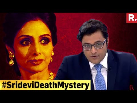 20 Questions On Sridevi's Death #SrideviDeathMystery | The Debate With Arnab Goswami