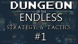 Dungeon of the Endless Strategy & Tactics 1: Meet Ken and OpBot