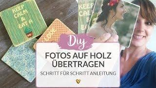 FOTOS AUF HOLZ ÜBERTRAGEN - DIY TUTORIAL | ANLEITUNG FÜR FOTOTRANSFER