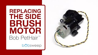 Replace the Side Brush Motor   bObsweep PetHair™