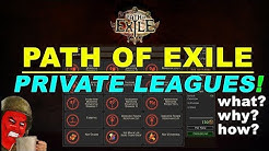 Path of Exile Private Leagues! What, Why & How!