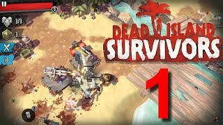 Dead Island Survivors Walkthrough Part 1 Android IOS Gameplay HD New Strategy Game
