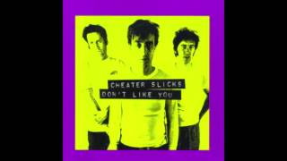 Cheater Slicks - There's A Girl
