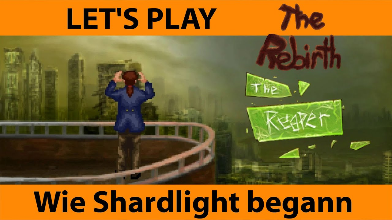 Let\'s Play The Rebirth / The Reaper - Wie Shardlight begann ...