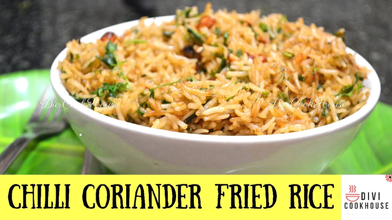 How To Prepare Chilli Coriander Fried Rice Chinese Style Divicookhouse
