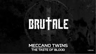 Meccano Twins - The taste of blood (Brutale - BRU 001)