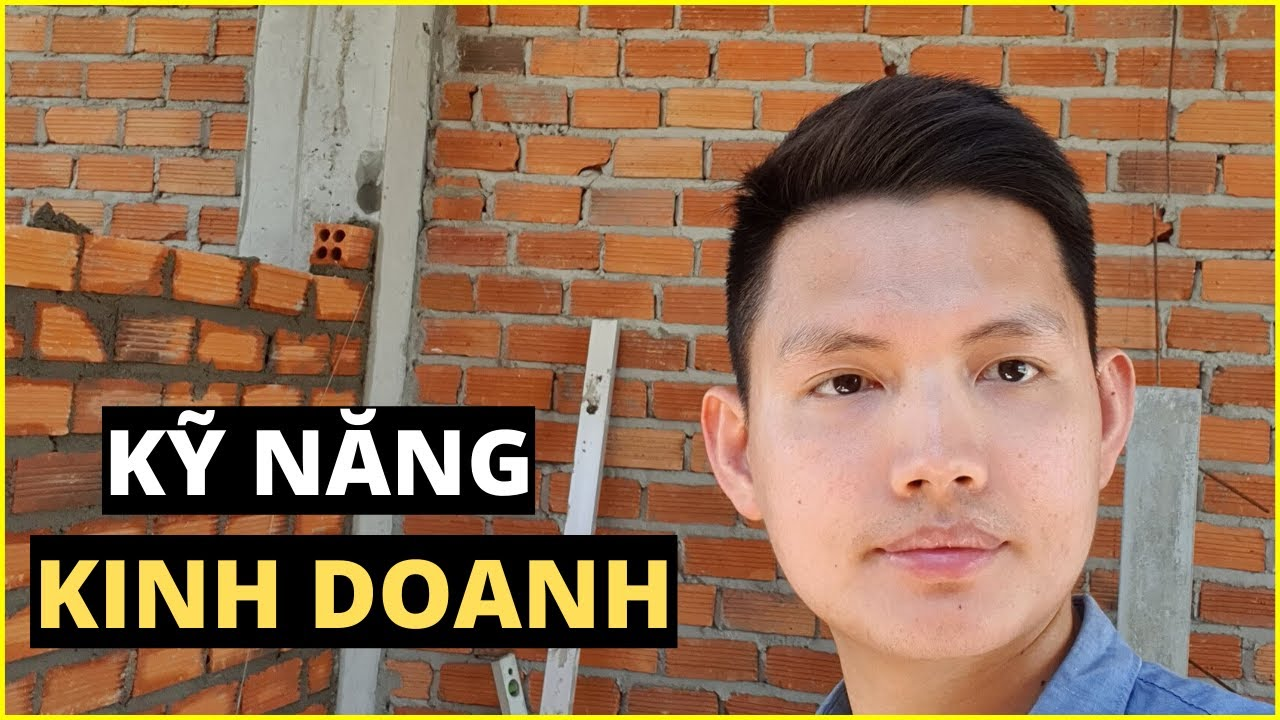 KỸ NĂNG PHẢI CÓ KHI KINH DOANH   Quang Lê TV