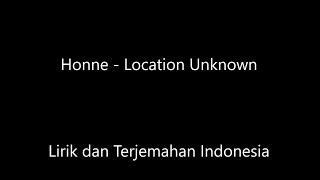 Honne - Location Unknown Lirik dan Terjemahan Indonesia