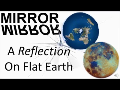 Mirror, Mirror, A Reflection On Flat Earth