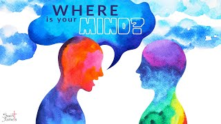 Where's your Mind?