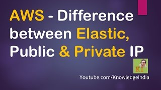 AWS - Difference between Elastic, Public & Private IP | DEMO