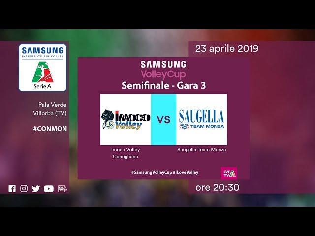Conegliano - Monza | Speciale | Semifinali Gara 3 | Samsung Volley Cup 2018/19