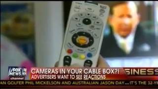 Total Surveillance : Governments to spy on you with Camera in your Cable Box (Jun 18, 2013)