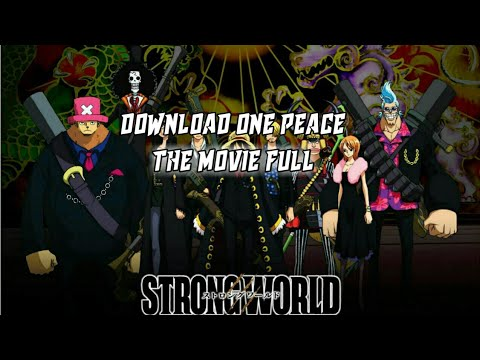 DOWNLOAD ONE PEACE THE MOVIE STRONG WORLD FULL SUB INDONESIA /CUMA 290 MB