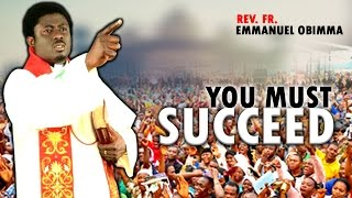 Rev. Fr. Emmanuel Obimma(EBUBE MUONSO) - YOU MUST SUCCEED - Nigerian Gospel Music