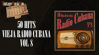 50 Hits de la Vieja Radio Cubana  - Volumen #8. (Full Album/Álbum Completo)
