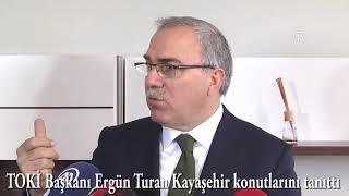 TOKİ Başkanı Ergün Turan, Kayaşehir'de satışa sunulan evleri tanıttı