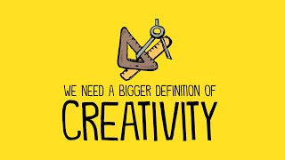 We Need a Bigger Definition of Creativity