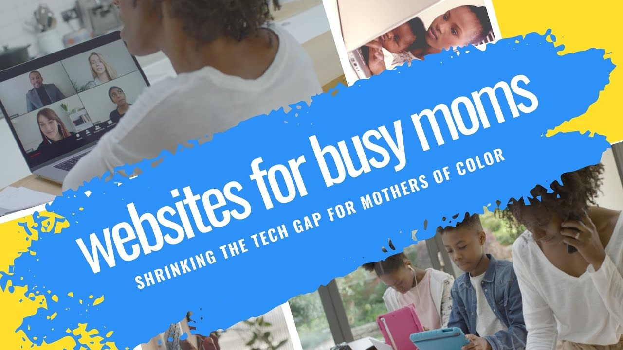 Websites for busy moms - Shrinking the technology gap for women of color