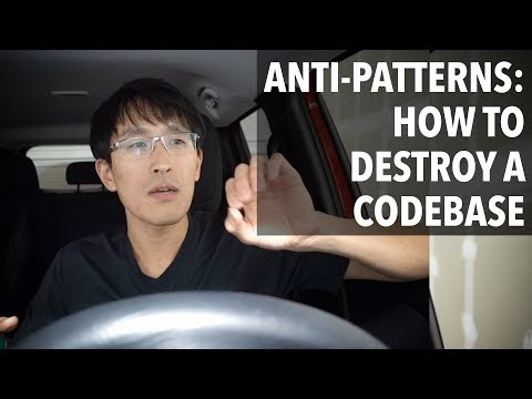 Software Anti-Patterns: How to destroy a codebase for developers